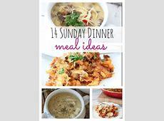 14 Delicious Sunday Dinner Meal Ideas   Sunday dinner