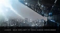 Juventa Move Into The Light Ft Erica Curran Koven Remix Juventa Move Into Light Ft Erica Curran Koven Remix