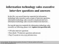 Interview Questions For Information Technology Information Technology Sales Executive Interview Questions