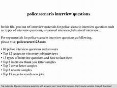 Scenario Interview Police Scenario Interview Questions