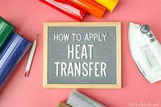 Transfer Apply How To Apply Heat Transfer Iron On That S What Che
