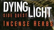 Dying Light Incense Herbs Dying Light Incense Herbs Side Quest Gameplay