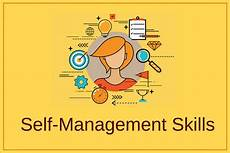 Good Skill 7 Best Self Management Skills Learn To Manage Yourself