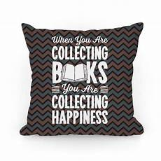 when you are collecting books you are collecting happiness