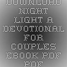 Night Light A Devotional For Couples Download Night Light A Devotional For Couples Ebook Pdf
