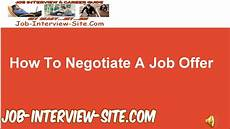How To Negotiate A Job Offer How To Negotiate A Job Offer Youtube