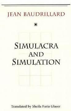 Simulacra And Simulation Simulacra And Simulation By Jean Baudrillard