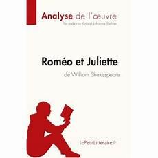 William Shakespeare Resume Analyse Rom 233 O Et Juliette De William Shakespeare