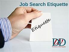 Job Etiquette Job Search Etiquette Downsize With Dignity