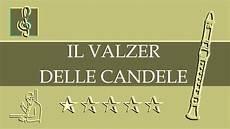 walzer delle candele recorder notes tutorial candlelight waltz il valzer