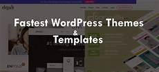 Fastest Wordpress Themes 10 Fastest Wordpress Themes And Templates For 2018