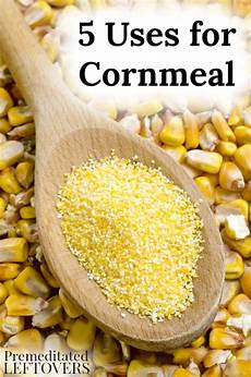 What Is Corn Made Of 5 Uses For Cornmeal
