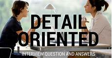 Synonym Detail Oriented Detail Oriented Interview Questions And Answers Wisestep