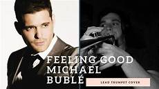 Good Leads Feeling Good Lead Trumpet Cover Youtube