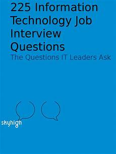 Interview Questions For Information Technology 225 Information Technology Job Interview Questions Cc Docx