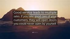 Good Leads Jim Rohn Quote Good Service Leads To Multiple Sales If
