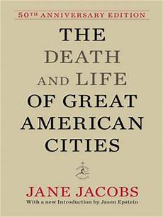 Death And Life Of Great American Cities Context Bd Urban Archives