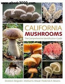 California Mushrooms The Comprehensive Identification