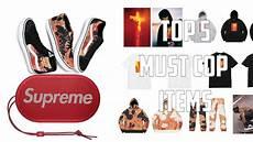 buy supreme top 5 must buy items for supreme week 5 f w17