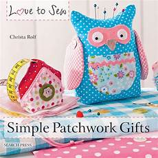 search press to sew simple patchwork gifts by