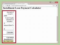 Calculate Business Loan Payment 3 Ways To Calculate An Installment Loan Payment Wikihow