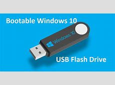 How To Create A Windows 10 Bootable USB Flash Drive