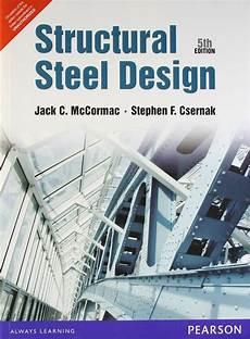 Best Structural Steel Design Book Pdf Structural Steel Design By Jack C Mccormac