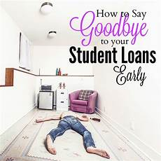 Pay Off Loan Calculator Student Loans How To Pay Off Student Loans Early Mba Sahm