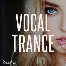 Vocal Trance Charts 2016 Paradise Vocal Trance Top 10 March 2017 By Paradise
