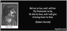 i bid live bid me to live and i will live thy protestant to be or