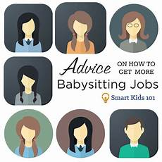 How To Get More Babysitting Jobs Advice On How To Get More Babysitting Jobs Smart Kids 101