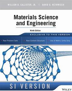 Material Science And Engineering Materials Science And Engineering 9th Edition Si Version