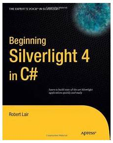 Silver Light Editions Beginning Silverlight 4 In C 3rd Edition Pdf Download