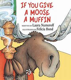 If You Give A Moose A Muffin Pdf If You Give A Moose A Muffin Big Book By Numeroff