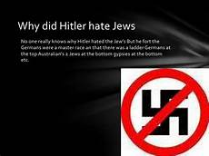 Why Did The Germans Hate The Jews Jewish Holocaust