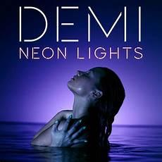 Demi Neon Light Neon Lights Demi Lovato Wiki Fandom Powered By Wikia