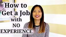 How To Get A Job With No Experience Teenager How To Get A Job With No Experience Youtube
