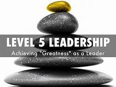Level 5 Leadership Level 5 Leadership By Thaoquynh832004