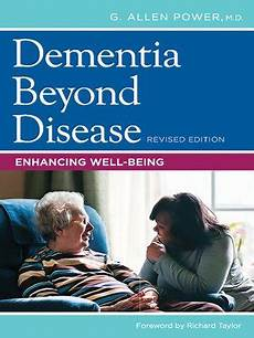 Dementia Beyond Disease By G Allen Power 183 Overdrive