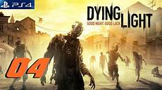 Dying Light Walkthrough Part 10 Dying Light Gameplay Walkthrough Part 4 Ps4 Youtube