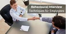 Behaviorial Interview Behavioural Interview Techniques For Employees Best Tips