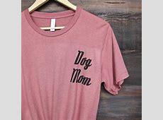 dog mom graphic tee shirt tshirt   mauve