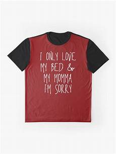 quot i only my bed and my momma i m sorry song lyrics