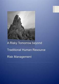 Human Resource Risk Management A Risky Tomorrow Beyond Traditional Human Resource Risk