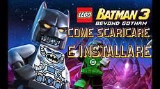 come scaricare lego batman 3 beyond gotham pc gratis ita