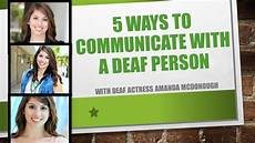 Jobs With The Deaf Five Ways To Communicate With A Deaf Person Youtube