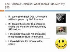Hedonistic Calculus Phil21 Wk6 Utilitarianism