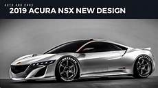 2019 acura nsxs 2019 acura nsx new design specs and release date