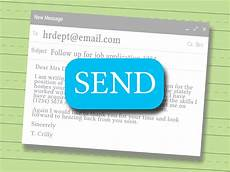 Follow Up Online Application How To Write A Follow Up Email For A Job Application 9 Steps