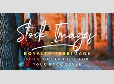 The Best Royalty Free Stock Image Sites for Your Book